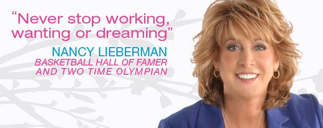 NANCY LIEBERMAN: Basketball Hall of Famer & Two Time Olympian