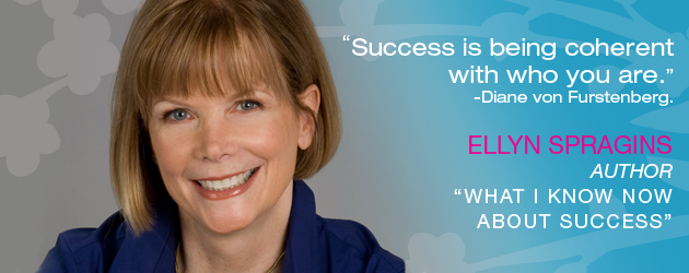 """ELLYN SPRAGINS: Author, """"What I Know Now About Success"""""""